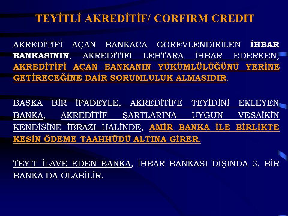 TEYİTLİ AKREDİTİF/ CORFIRM CREDIT