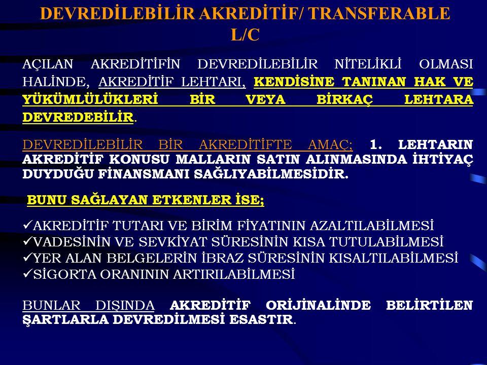 DEVREDİLEBİLİR AKREDİTİF/ TRANSFERABLE L/C
