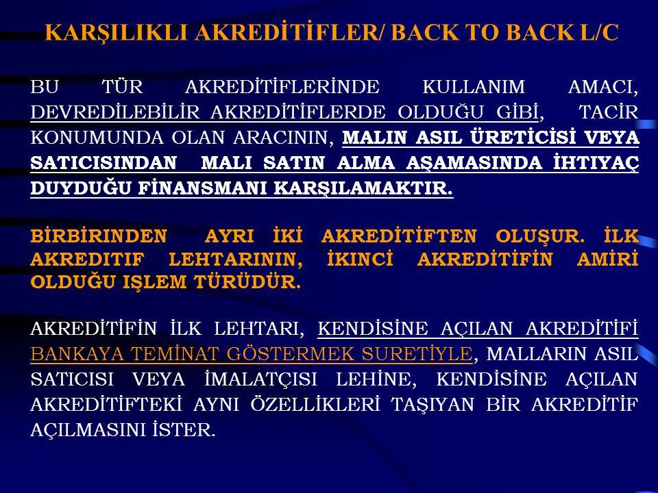 KARŞILIKLI AKREDİTİFLER/ BACK TO BACK L/C