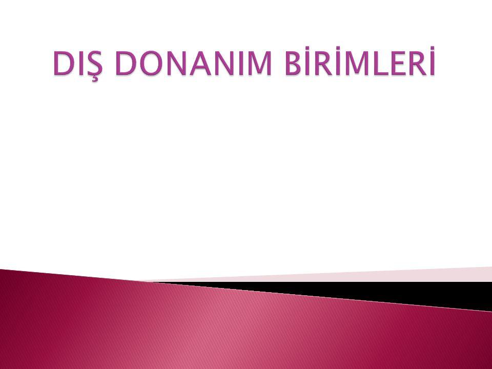 DIŞ DONANIM BİRİMLERİ