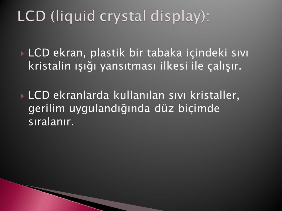 LCD (liquid crystal display):