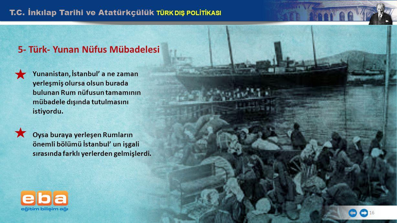5- Türk- Yunan Nüfus Mübadelesi