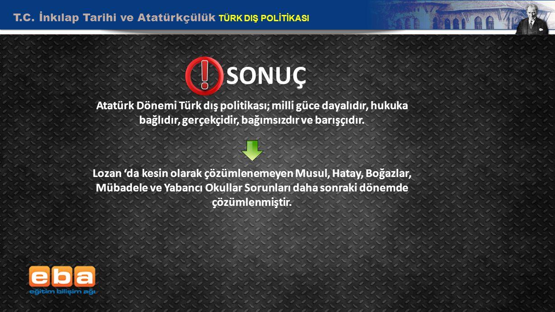 T.C. İnkılap Tarihi ve Atatürkçülük TÜRK DIŞ POLİTİKASI