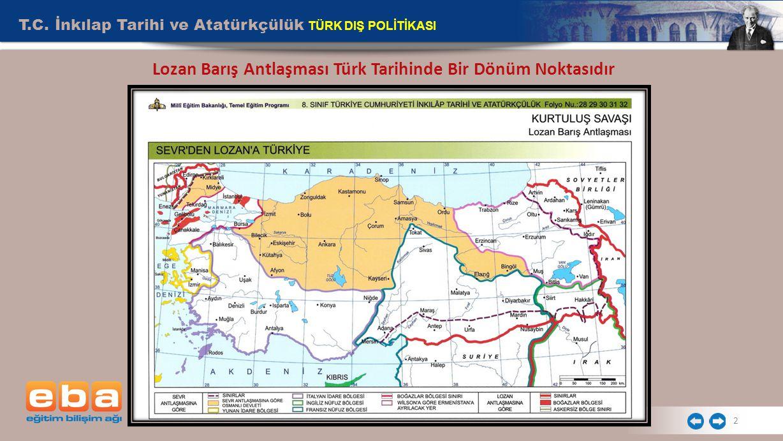 Lozan Barış Antlaşması Türk Tarihinde Bir Dönüm Noktasıdır