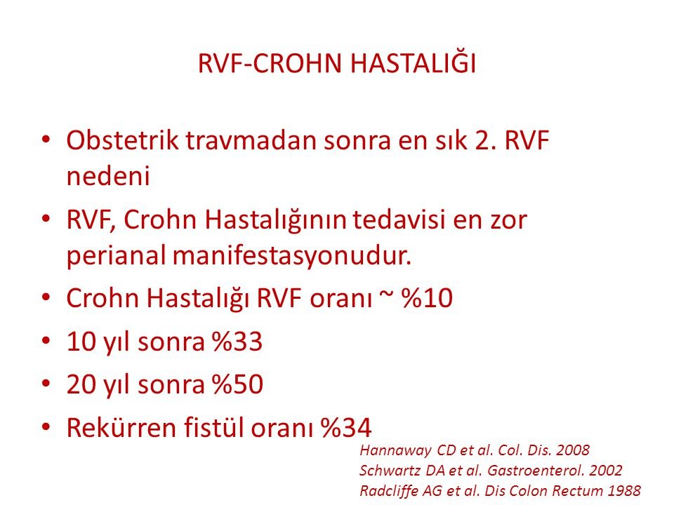 Obstetrik travmadan sonra en sık 2. RVF nedeni