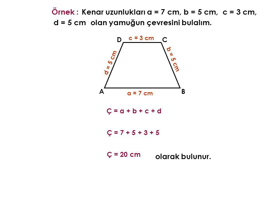 Kenar uzunlukları a = 7 cm, b = 5 cm, c = 3 cm, d = 5 cm