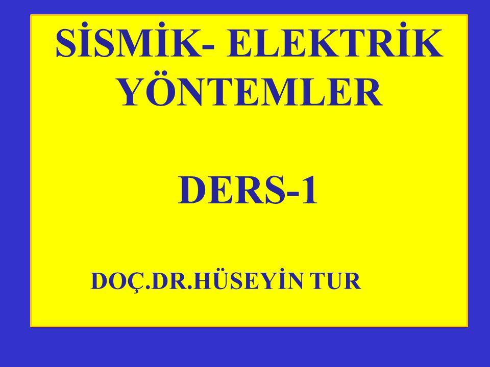 SİSMİK- ELEKTRİK YÖNTEMLER DERS-1