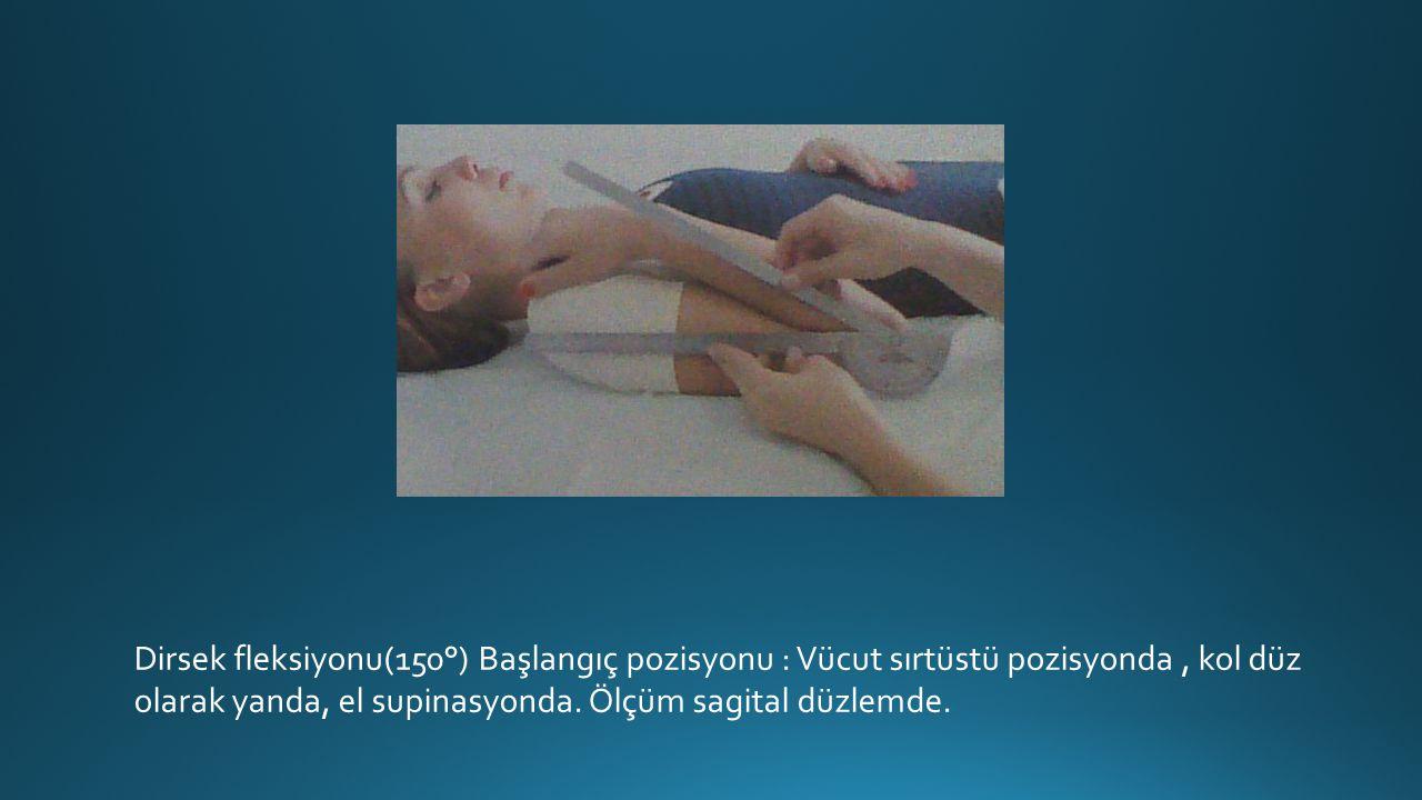 Dirsek fleksiyonu(150°) Başlangıç pozisyonu : Vücut sırtüstü pozisyonda , kol düz olarak yanda, el supinasyonda.