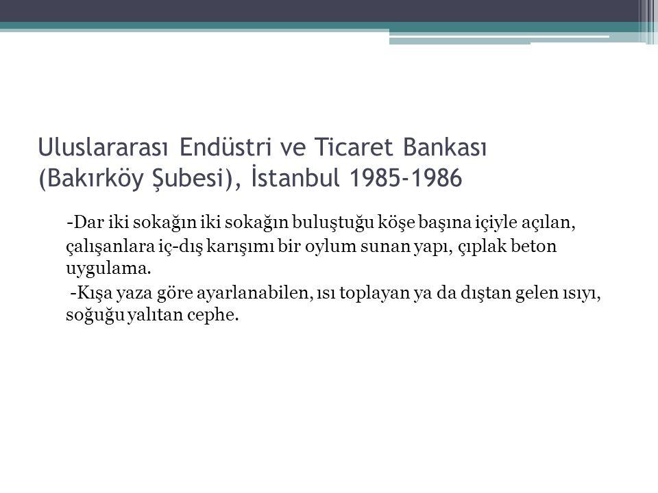 Uluslararası Endüstri ve Ticaret Bankası (Bakırköy Şubesi), İstanbul 1985-1986