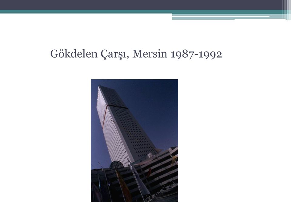 Gökdelen Çarşı, Mersin 1987-1992