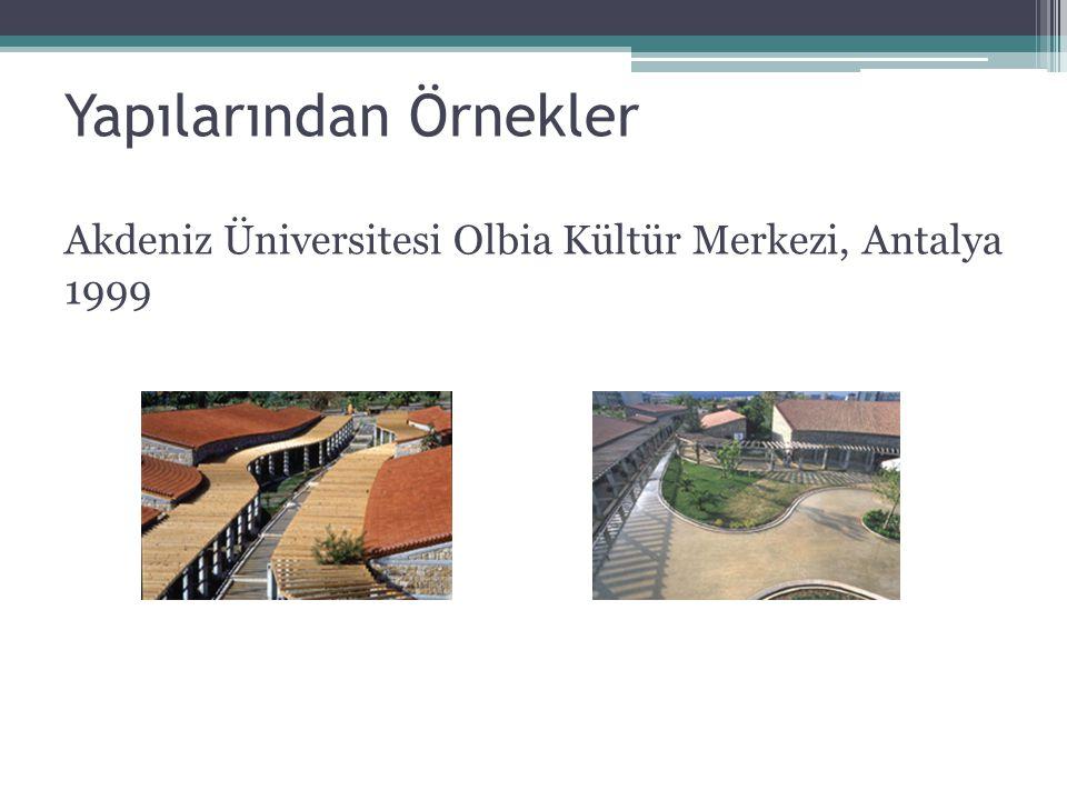 Yapılarından Örnekler Akdeniz Üniversitesi Olbia Kültür Merkezi, Antalya 1999