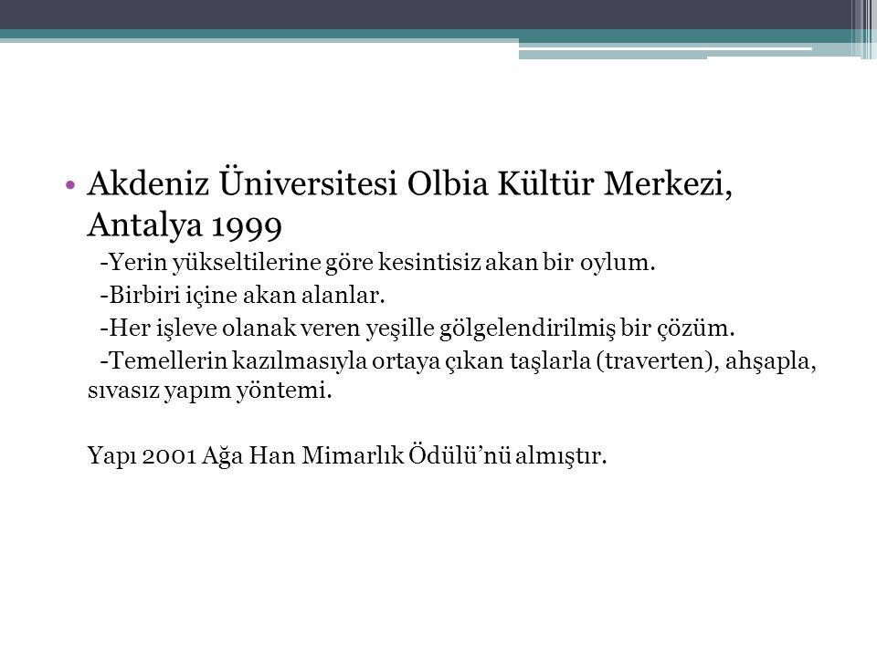 Akdeniz Üniversitesi Olbia Kültür Merkezi, Antalya 1999