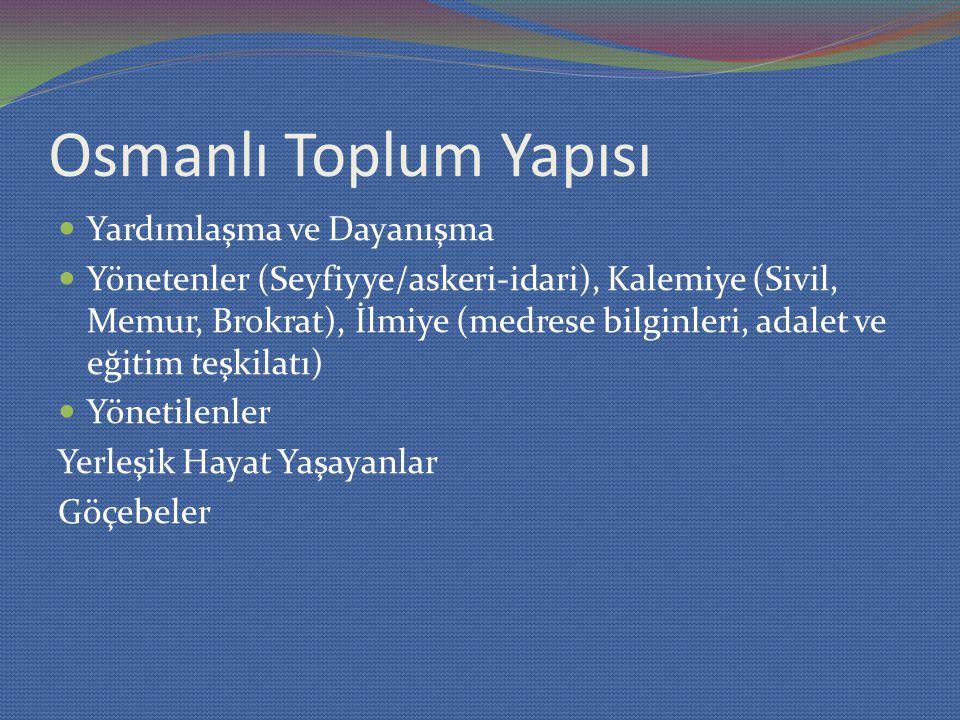 Osmanlı Toplum Yapısı Yardımlaşma ve Dayanışma