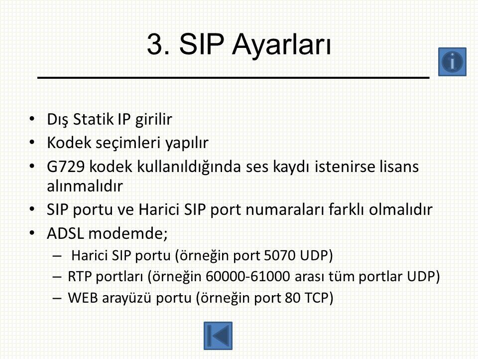 3. SIP Ayarları Dış Statik IP girilir Kodek seçimleri yapılır