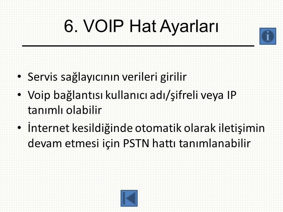 6. VOIP Hat Ayarları Servis sağlayıcının verileri girilir