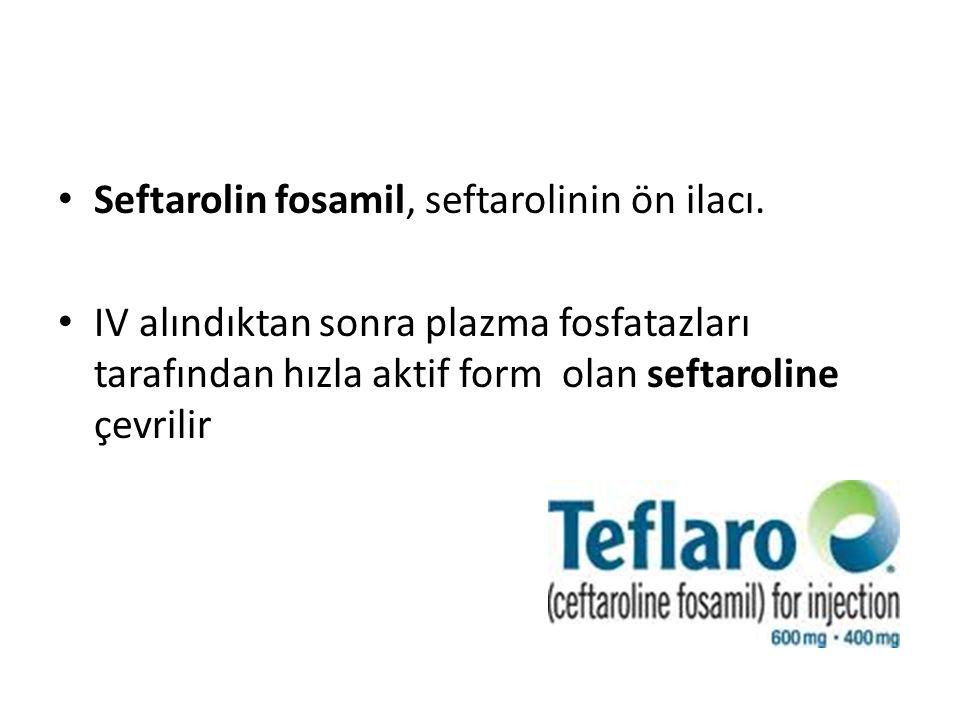 Seftarolin fosamil, seftarolinin ön ilacı.