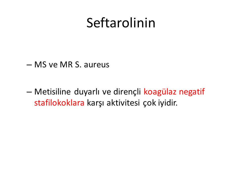 Seftarolinin MS ve MR S. aureus