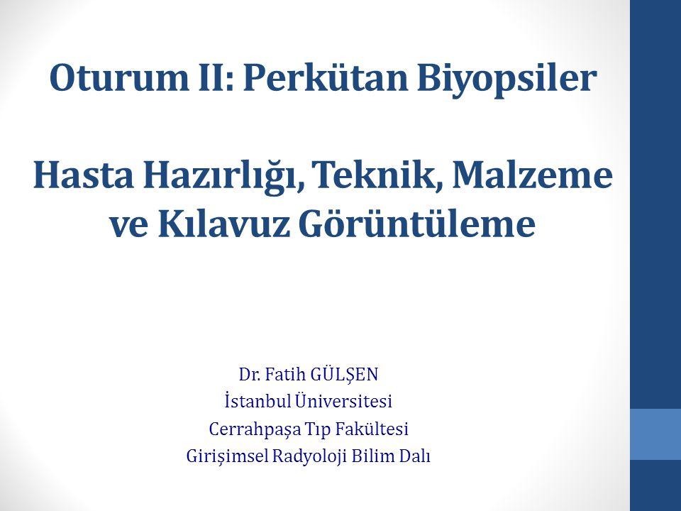 Oturum II: Perkütan Biyopsiler Hasta Hazırlığı, Teknik, Malzeme ve Kılavuz Görüntüleme