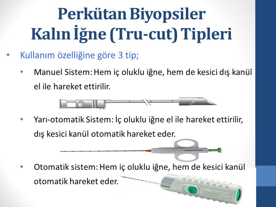Perkütan Biyopsiler Kalın İğne (Tru-cut) Tipleri