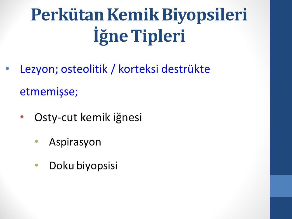 Perkütan Kemik Biyopsileri İğne Tipleri