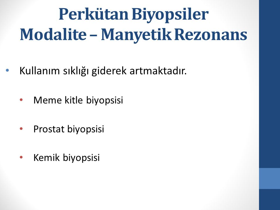 Perkütan Biyopsiler Modalite – Manyetik Rezonans