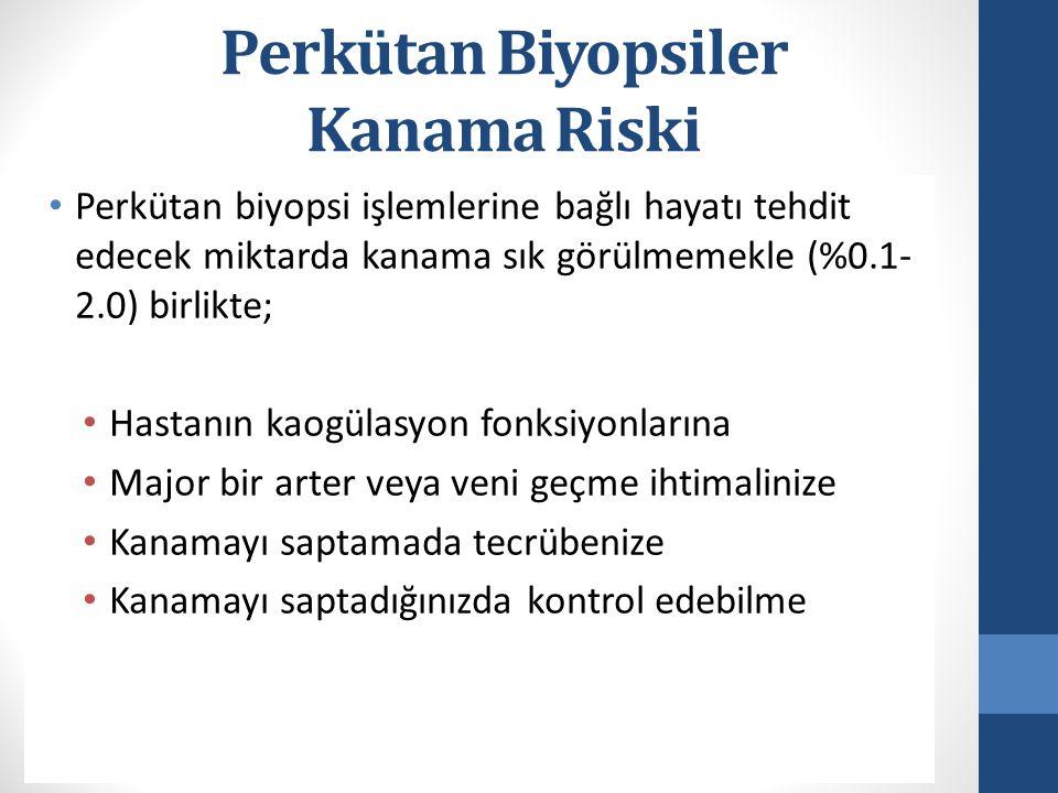 Perkütan Biyopsiler Kanama Riski