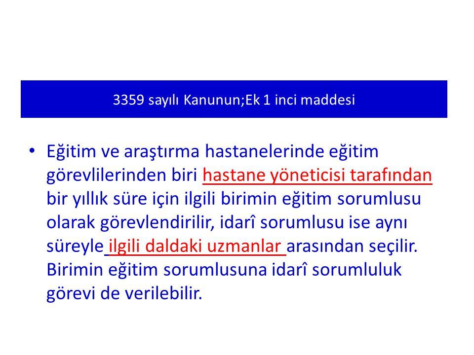 3359 sayılı Kanunun;Ek 1 inci maddesi