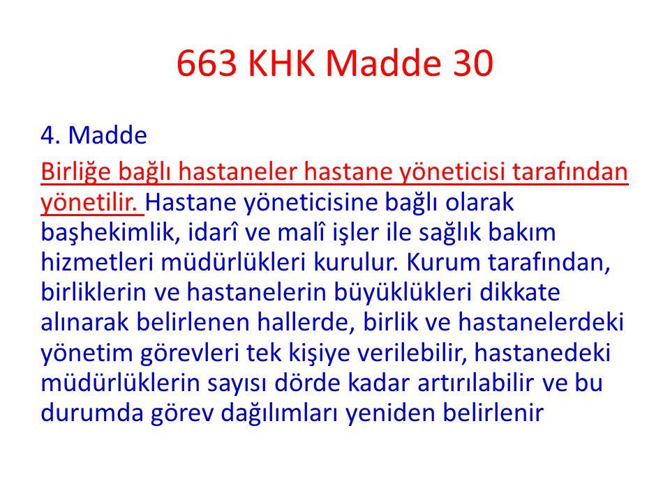 663 KHK Madde 30