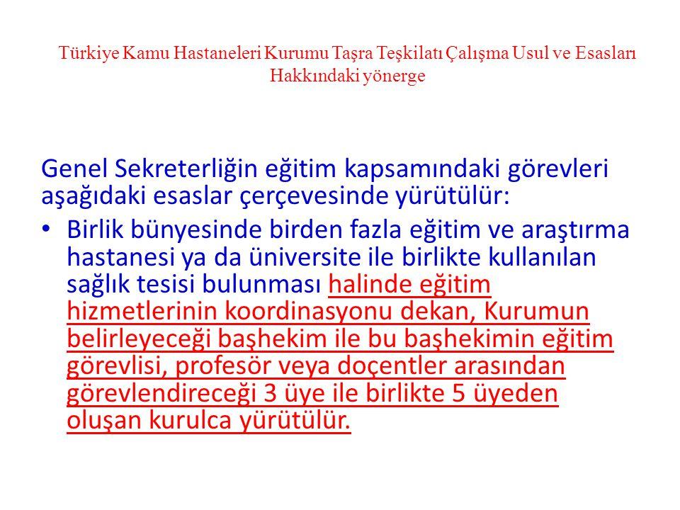 Türkiye Kamu Hastaneleri Kurumu Taşra Teşkilatı Çalışma Usul ve Esasları Hakkındaki yönerge