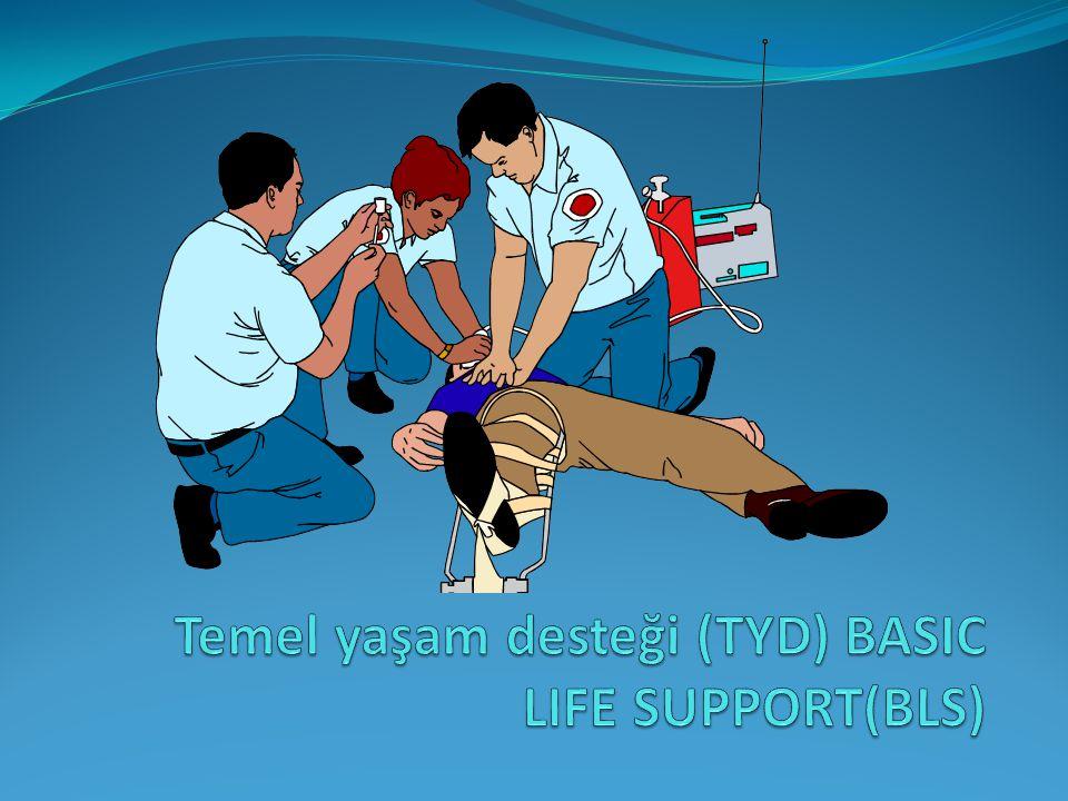 Temel yaşam desteği (TYD) BASIC LIFE SUPPORT(BLS)