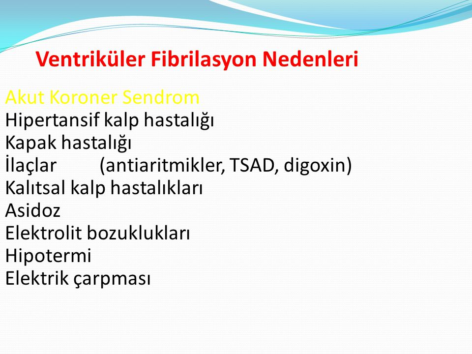 Ventriküler Fibrilasyon Nedenleri