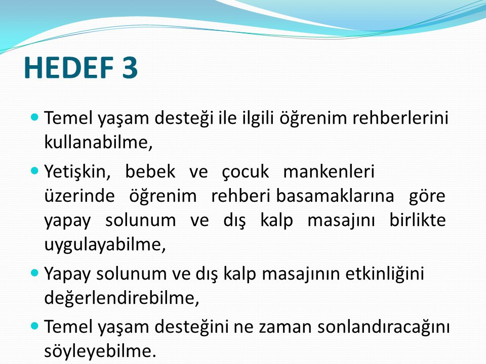 HEDEF 3 Temel yaşam desteği ile ilgili öğrenim rehberlerini kullanabilme,