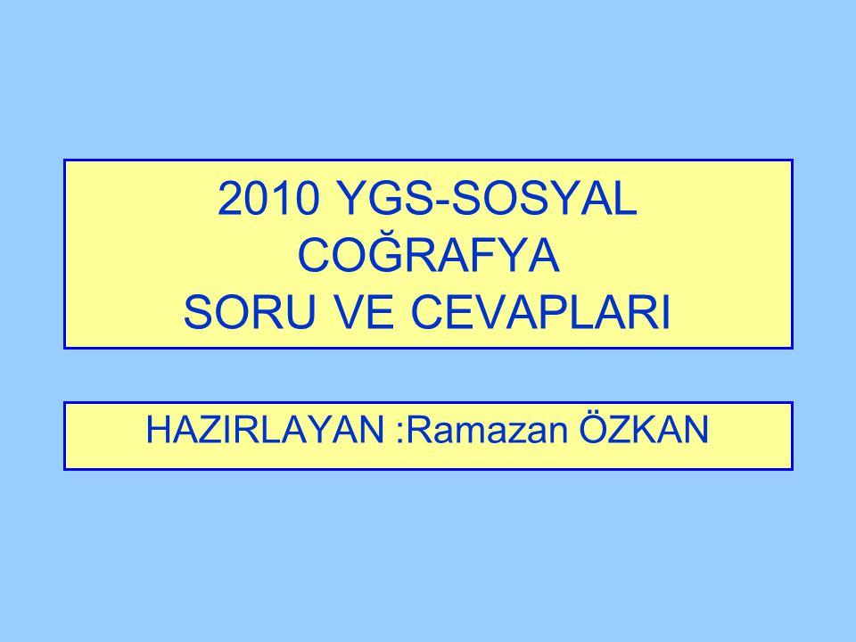 2010 YGS-SOSYAL COĞRAFYA SORU VE CEVAPLARI