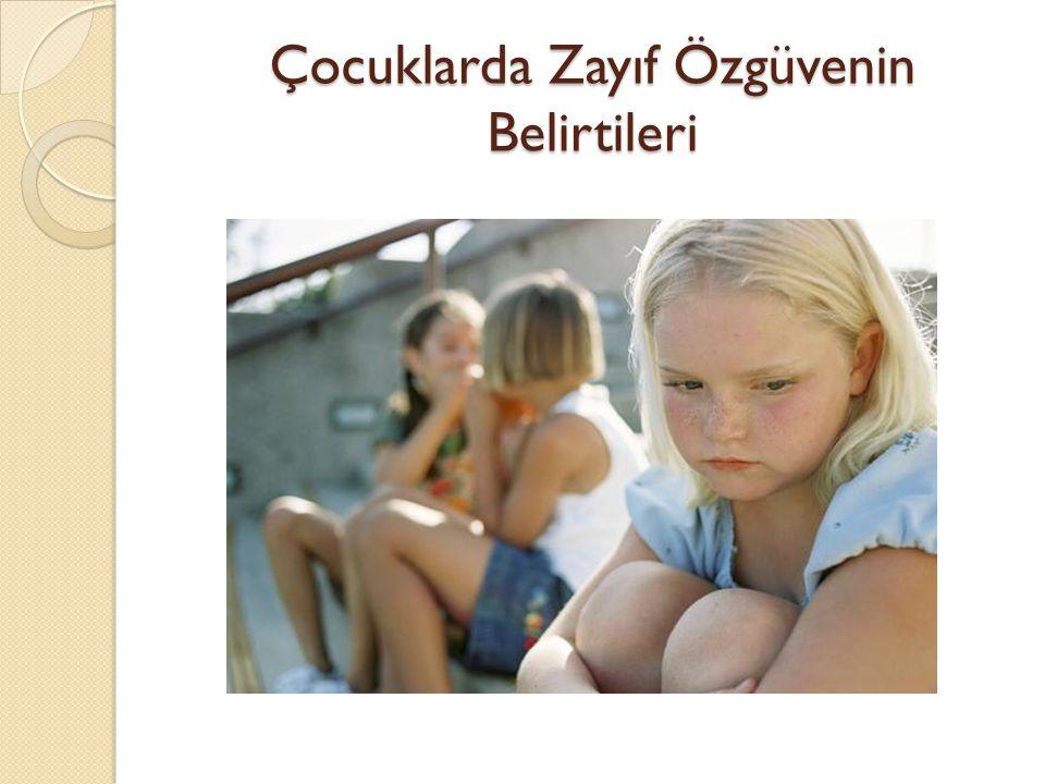 Çocuklarda Zayıf Özgüvenin Belirtileri