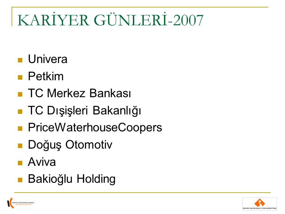 KARİYER GÜNLERİ-2007 Univera Petkim TC Merkez Bankası