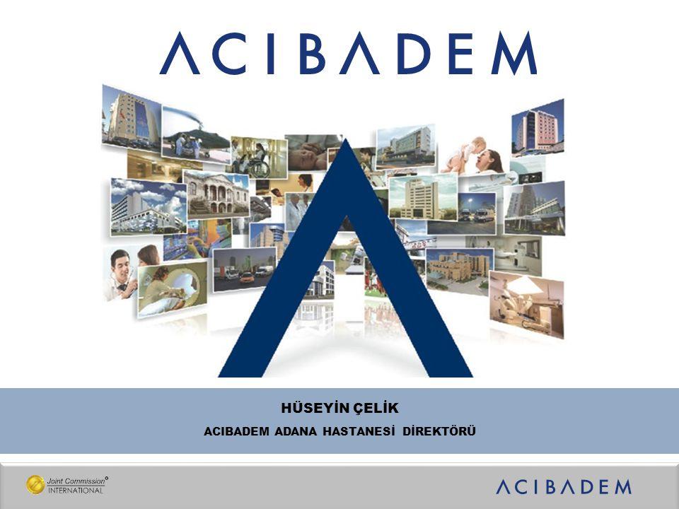 ACIBADEM ADANA HASTANESİ DİREKTÖRÜ
