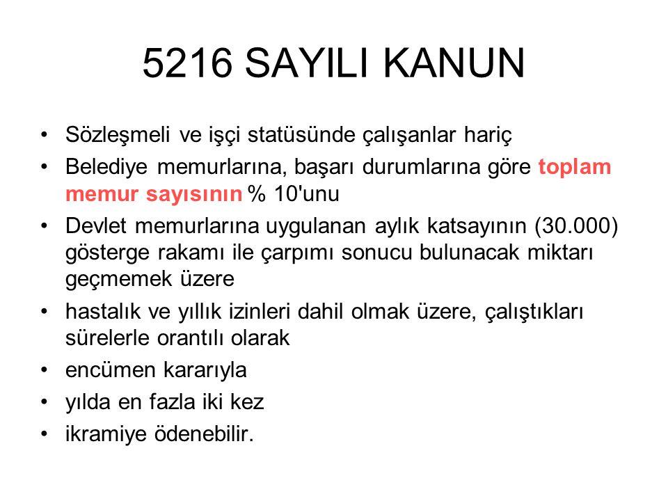 5216 SAYILI KANUN Sözleşmeli ve işçi statüsünde çalışanlar hariç