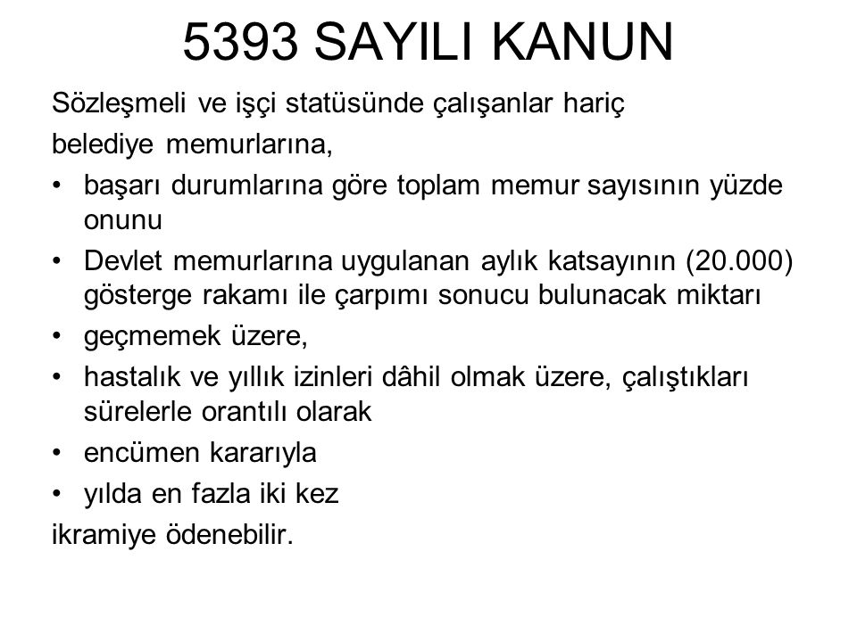 5393 SAYILI KANUN Sözleşmeli ve işçi statüsünde çalışanlar hariç