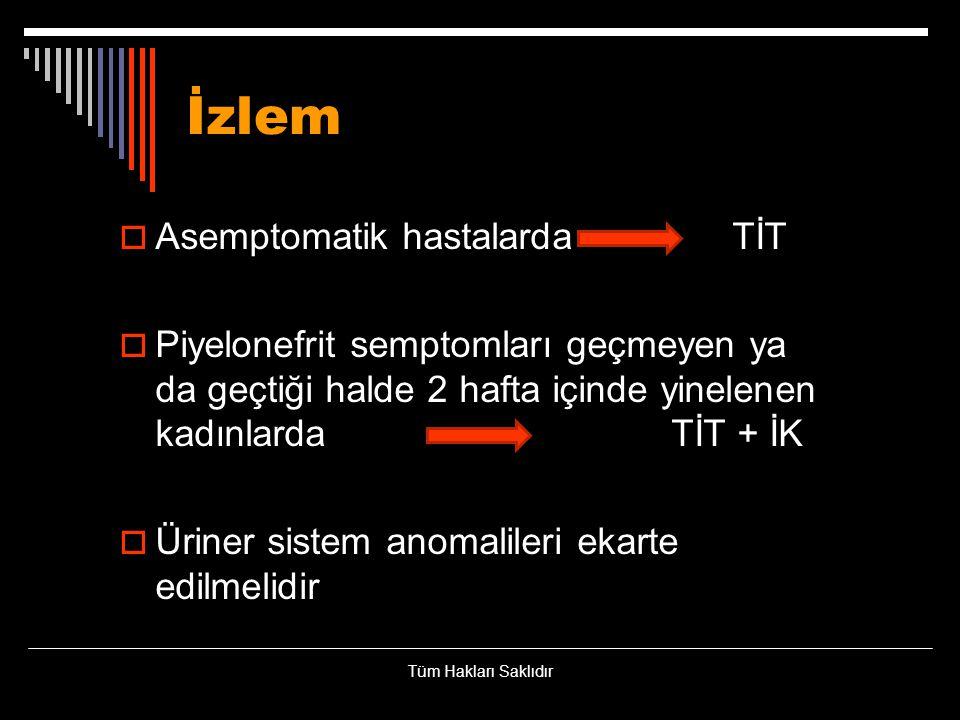 İzlem Asemptomatik hastalarda TİT