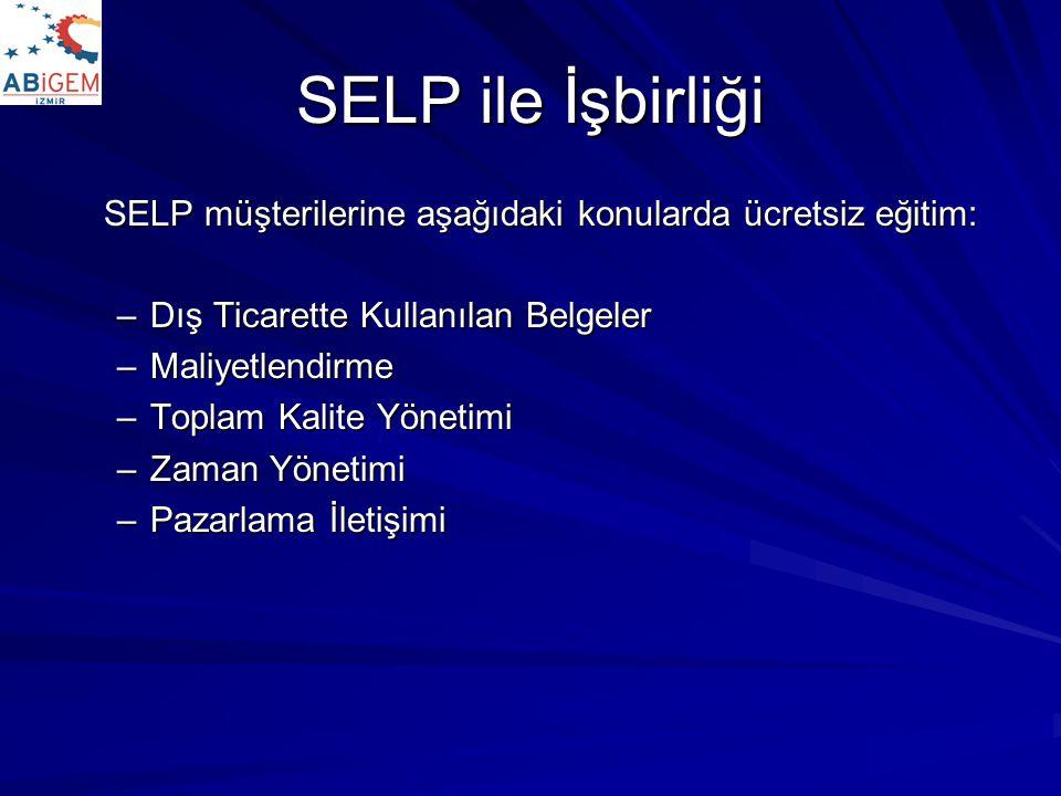 SELP ile İşbirliği SELP müşterilerine aşağıdaki konularda ücretsiz eğitim: Dış Ticarette Kullanılan Belgeler.