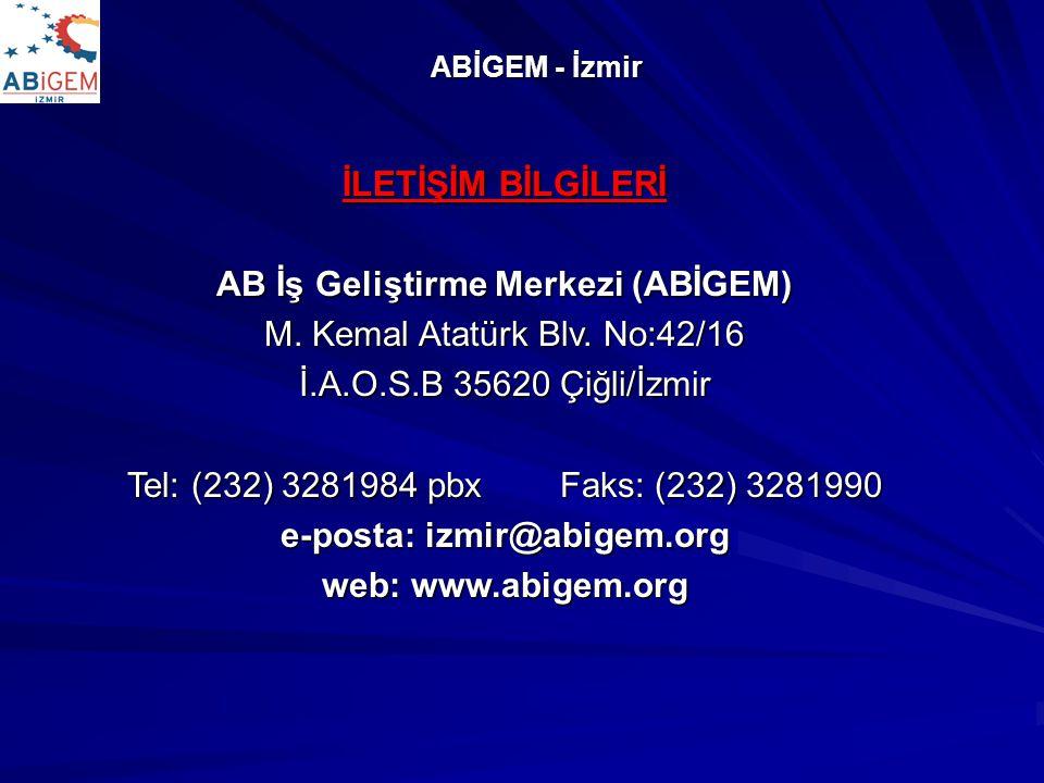 AB İş Geliştirme Merkezi (ABİGEM) e-posta: izmir@abigem.org
