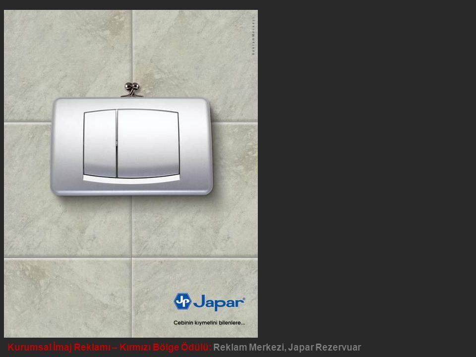 Kurumsal İmaj Reklamı – Kırmızı Bölge Ödülü: Reklam Merkezi, Japar Rezervuar