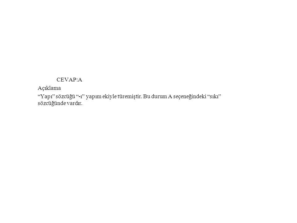 CEVAP:A Açıklama. Yapı sözcüğü -ı yapım ekiyle türemiştir.