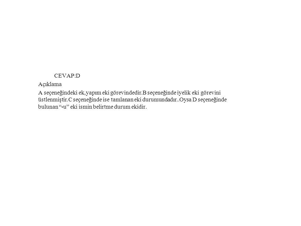 CEVAP:D Açıklama.