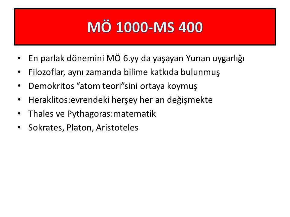 MÖ 1000-MS 400 En parlak dönemini MÖ 6.yy da yaşayan Yunan uygarlığı