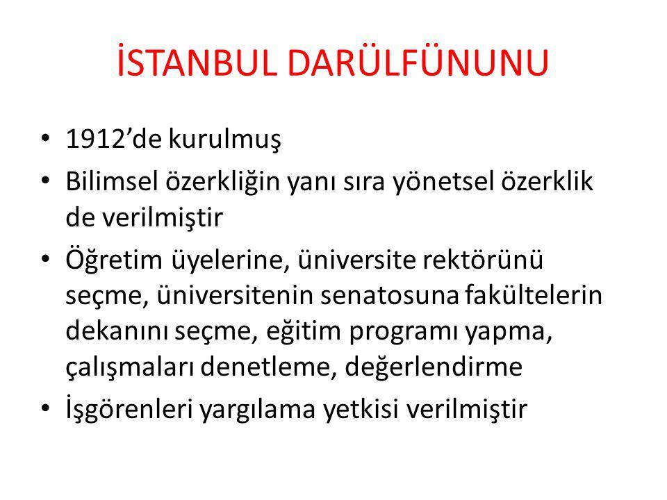 İSTANBUL DARÜLFÜNUNU 1912'de kurulmuş