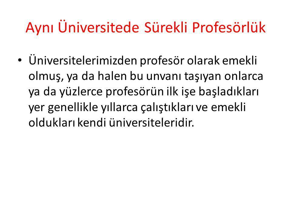 Aynı Üniversitede Sürekli Profesörlük