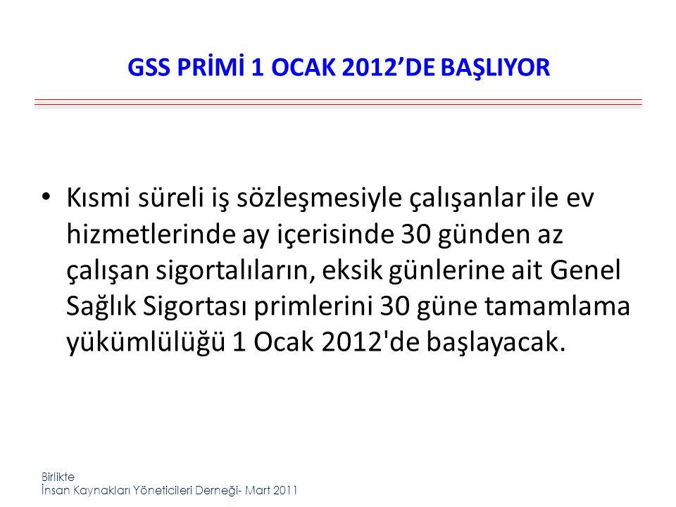 GSS PRİMİ 1 OCAK 2012'DE BAŞLIYOR
