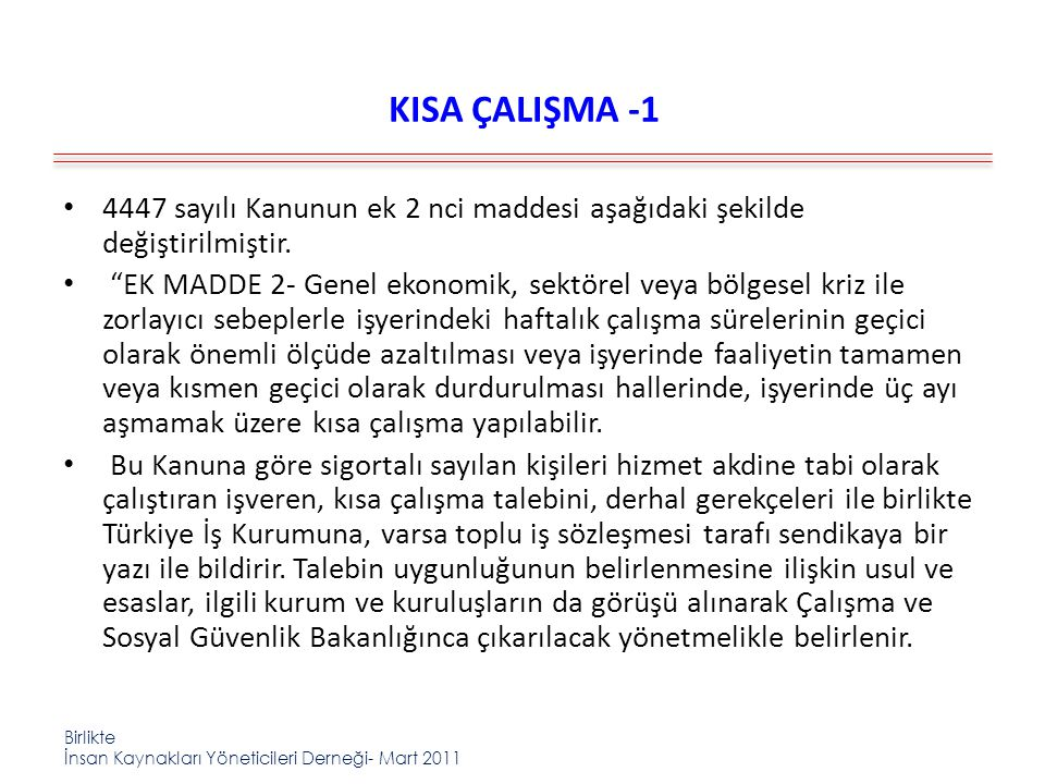 KISA ÇALIŞMA -1 4447 sayılı Kanunun ek 2 nci maddesi aşağıdaki şekilde değiştirilmiştir.