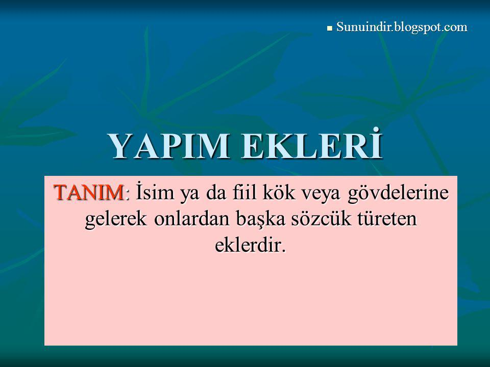 Sunuindir.blogspot.com YAPIM EKLERİ.